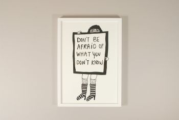"Print ""Don't be afraid"""